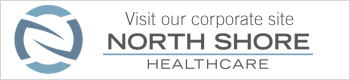 visit North Shore Healthcare corporate site button