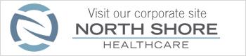 visit North Shore Healthcare corporate site button