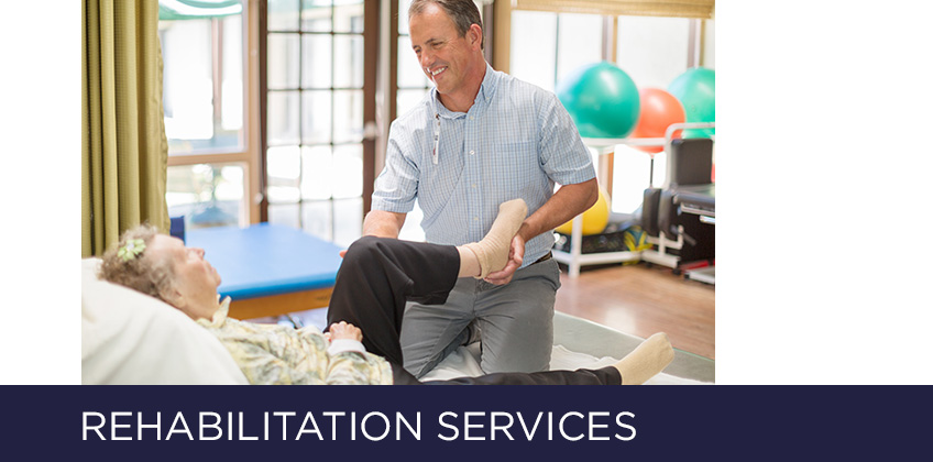 physical therapist helping a old woman with headline: rehabilitation services